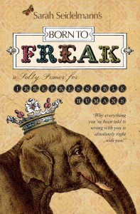 Born To Freak by Sarah Seidelmann